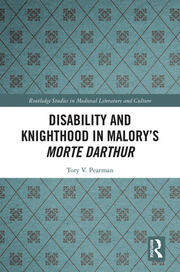 Disability and Knighthood in Malory's Morte Darthur