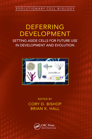 Deferred Development: Setting Aside Cells for Future Use in Development in Evolution