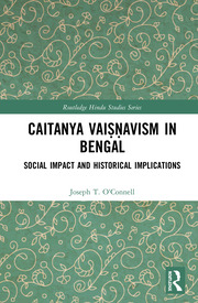 Caitanya Vaiṣṇavism in Bengal: Social Impact and Historical Implications