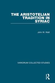 The Aristotelian Tradition in Syriac