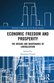 Economic Freedom and Prosperity: The Origins and Maintenance of Liberalization