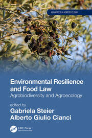Environmental Resilience and Food Law: Agrobiodiversity and Agroecology