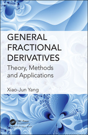 General Fractional Derivatives: Theory, Methods and Applications