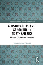 A History of Islamic Schooling in North America: Mapping Growth and Evolution