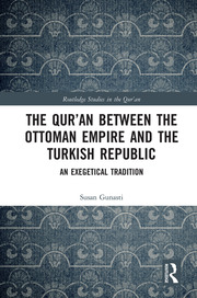 The Qur'an between the Ottoman Empire and the Turkish Republic: An Exegetical Tradition