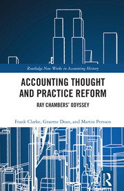 Accounting Thought and Practice Reform: Ray Chambers' Odyssey