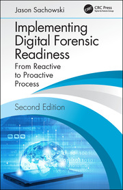 Implementing Digital Forensic Readiness: From Reactive to Proactive Process, Second Edition