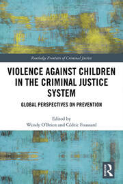 Violence Against Children in the Criminal Justice System: Global Perspectives on Prevention