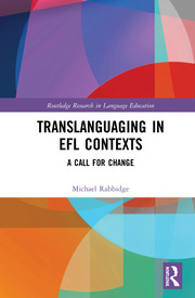 Translanguaging in EFL Contexts: A Call for Change