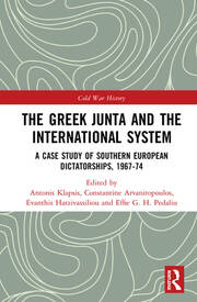 The Greek Junta and the International System: A Case Study of Southern European Dictatorships, 1967-74