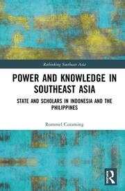Power and Knowledge in Southeast Asia: State and Scholars in Indonesia and the Philippines