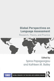 Global Perspectives on Language Assessment: Research, Theory, and Practice