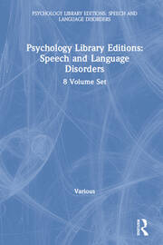 Psychology Library Editions: Speech and Language Disorders: 8 Volume Set