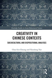 Creativity in Chinese Contexts: Sociocultural and Dispositional Analyses