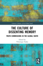 The Culture of Dissenting Memory: Truth Commissions in the Global South