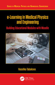 e-Learning in Medical Physics and Engineering: Building Educational Modules with Moodle