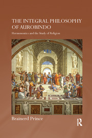 The Integral Philosophy of Aurobindo: Hermeneutics and the Study of Religion