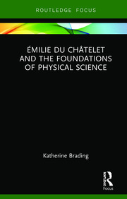 Émilie Du Châtelet and the Foundations of Physical Science