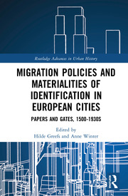 Migration Policies and Materialities of Identification in European Cities: Papers and Gates, 1500-1930s