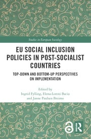 EU Social Inclusion Policies in Post-Socialist Countries: Top-Down and Bottom-Up Perspectives on Implementation