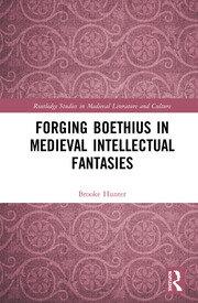 Forging Boethius in Medieval Intellectual Fantasies