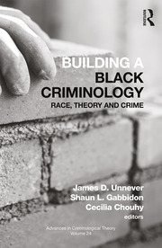 Building a Black Criminology, Volume 24: Race, Theory, and Crime