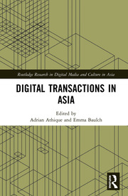 Digital Transactions in Asia: Economic, Informational, and Social Exchanges