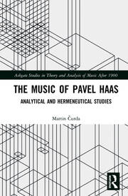 The Music of Pavel Haas: Analytical and Hermeneutical Studies