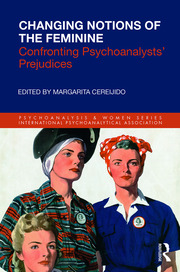 Changing Notions of the Feminine: Confronting Psychoanalysts' Prejudices