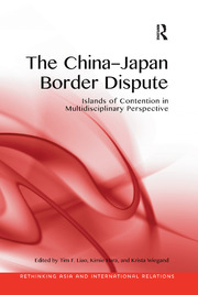 The China-Japan Border Dispute: Islands of Contention in Multidisciplinary Perspective