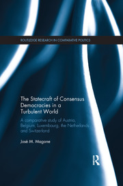 The Statecraft of Consensus Democracies in a Turbulent World: A Comparative Study of Austria, Belgium, Luxembourg, the Netherlands and Switzerland