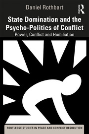 State Domination and the Psycho-Politics of Conflict: Power, Conflict and Humiliation
