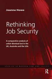 Rethinking Job Security: A Comparative Analysis of Unfair Dismissal Law in the UK, Australia and the USA