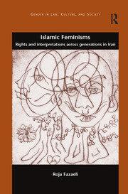 Islamic Feminisms: Rights and Interpretations Across Generations in Iran