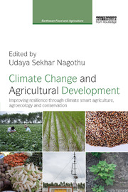 Climate Change and Agricultural Development: Improving Resilience through Climate Smart Agriculture, Agroecology and Conservation