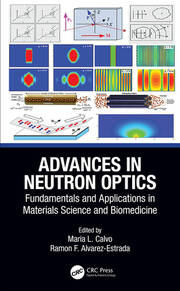 Advances in Neutron Optics: Fundamentals and Applications in Materials Science and Biomedicine