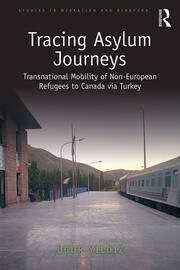 Tracing Asylum Journeys: Transnational Mobility of Non-European Refugees to Canada via Turkey