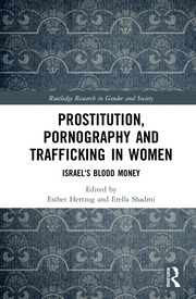Prostitution, Pornography and Trafficking in Women: Israel's Blood Money