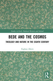 Bede and the Cosmos: Theology and Nature in the Eighth Century