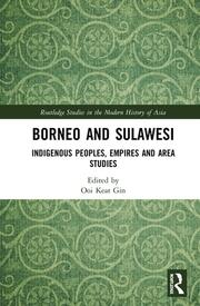 Borneo and Sulawesi: Indigenous Peoples, Empires and Area Studies