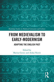 From Medievalism to Early-Modernism: Adapting the English Past