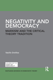 Negativity and Democracy: Marxism and the Critical Theory Tradition