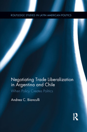 Negotiating Trade Liberalization in Argentina and Chile: When Policy creates Politics