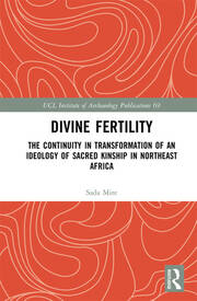 Divine Fertility: The Continuity in Transformation of an Ideology of Sacred Kinship in Northeast Africa
