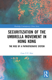 Securitization of the Umbrella Movement in Hong Kong: The Rise of a Patriotocratic System