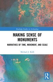 Making Sense of Monuments: Narratives of Time, Movement, and Scale