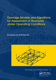 Damage Models and Algorithms for Assessment of Structures under Operating Conditions: Structures and Infrastructures Book Series, Vol. 5