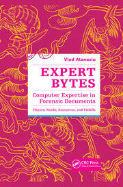 Expert Bytes: Computer Expertise in Forensic Documents - Players, Needs, Resources and Pitfalls