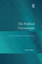 The Political Uncommons: The Cross-Cultural Logic of the Global Commons