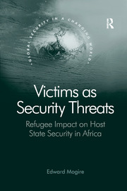 Victims as Security Threats: Refugee Impact on Host State Security in Africa